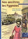 """Afficher """"Enfants des colonies n° 1 Nos ancêtres les pygmées"""""""