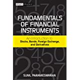 Fundamentals of Financial Instruments: An Introduction to Stocks, Bonds, Foreign Exchange,and Derivatives ~ Sunil Parameswaran