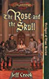Jeff Crook The Rose and the Skull (Dragonlance: The Bridges of Time)