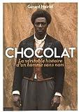 Chocolat : la véritable histoire d'un homme sans nom | Noiriel, Gérard (1950-....). Auteur