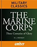 img - for The Marine Corps: Three Centuries of Glory book / textbook / text book