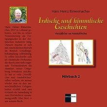 Irdische und himmlische Geschichten: Verzällche on Anekdötche 2 Hörbuch von Hans Heinz Eimermacher Gesprochen von: Hans Heinz Eimermacher