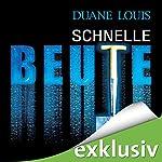 Schnelle Beute | Duane Louis