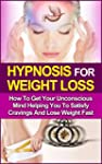 Hypnosis For Weight Loss: How To Get...