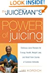 The Juiceman's Power of Juicing: Deli...