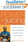 The Juiceman's Power of Juicing: Deli...