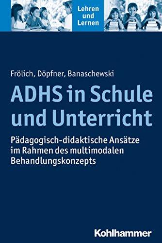 adhs-in-schule-und-unterricht-padagogisch-didaktische-ansatze-im-rahmen-des-multimodalen-behandlungs