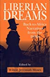 img - for Liberian Dreams: Back-To-Africa Narratives from the 1850s book / textbook / text book