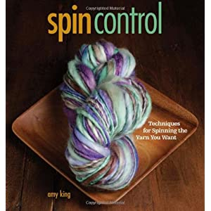 Spin Control: Techniques for Spinning the Yarn You Want