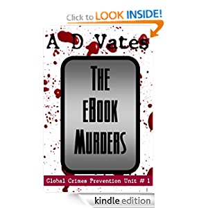 The E-Book Murders (Global Crime Prevention Unit #1) (A Technothriller)