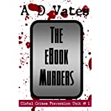 The E-Book Murders (Global Crime Prevention Unit #1)by A.D. Vates