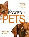 img - for The Power of Pets - 7 Effective Tools to Heal From Pet Loss book / textbook / text book