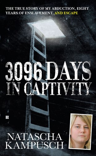 3,096 Days in Captivity: The True Story of My Abduction, Eight Years of Enslavement,and Escape