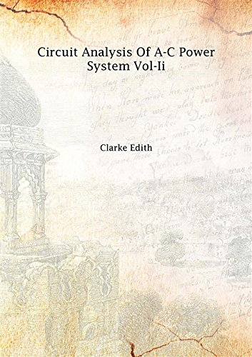 Circuit Analysis Of A-C Power System Vol-Ii 1950 [Hardcover] (Ac Power Systems compare prices)