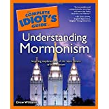 The Complete Idiot's Guide to Understanding Mormonism ~ Drew Williams