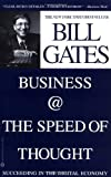 Business at the Speed of Thought: Succeeding in the Digital Economy (0446675962) by Gates, Bill