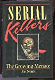 img - for Serial Killers; The Growing Menace book / textbook / text book