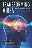 Transforming Vibes, Transforming Lives!: How to Tune Your Inner Frequency From Comfort to Ultimate Success