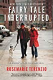 img - for Fairy Tale Interrupted: A Memoir of Life, Love, and Loss by RoseMarie Terenzio (2012-07-10) book / textbook / text book