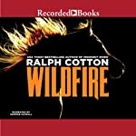 Wildfire: Ranger, Book 26 (       UNABRIDGED) by Ralph Cotton Narrated by George Guidall