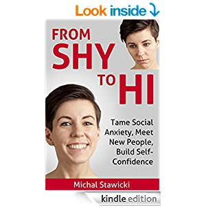 From Shy to Hi: Tame Social Anxiety, Meet New People, Build Self-Confidence (How to Change Your Life in 10 Minutes a Day Book 5)