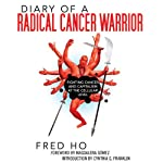 Diary of a Radical Cancer Warrior: Fighting Cancer and Capitalism at the Cellular Level | Fred Ho