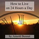 img - for How to Live on 24 Hours a Day book / textbook / text book