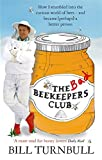 img - for Bad Beekeepers Club: How I Stumbled Into the Curious World of Bees - And Became (Perhaps) a Better Person book / textbook / text book