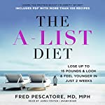 The A-List Diet: Lose up to 15 Pounds and Look and Feel Younger in Just 2 Weeks | Fred Pescatore MD MPH