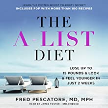The A-List Diet: Lose up to 15 Pounds and Look and Feel Younger in Just 2 Weeks Audiobook by Fred Pescatore MD MPH Narrated by James Foster