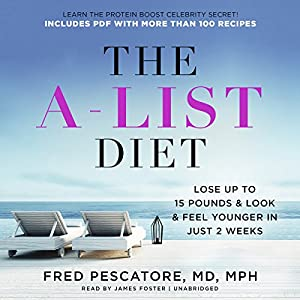 The A-List Diet: Lose up to 15 Pounds and Look and Feel Younger in Just 2 Weeks Hörbuch von Fred Pescatore MD MPH Gesprochen von: James Foster