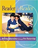 img - for Reader to Reader: Building Independence Through Peer Partnerships by Mary Lee Prescott Griffin (2005-03-08) book / textbook / text book
