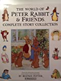 Beatrix Potter The World of Peter Rabbit and Friends: Complete Story Collection