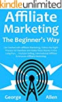 AFFILIATE MARKETING THE BEGINNER'S WA...