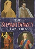 The Stewart Dynasty (0946537925) by Ross, Stewart