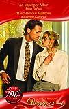 img - for An Improper Affair; Make-Believe Mistress book / textbook / text book