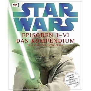 STAR WARS Kompendium - Die illustrierte Enzyklopädie: Episoden I-VI