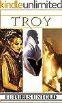 Troy: Futures Untold (English Edition)