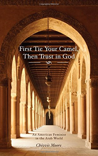 first-tie-your-camel-then-trust-in-god-an-american-feminist-in-the-arab-world