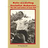 Role-Modeling Socialist Behavior: The Life and Letters of Isaac Rabby Karla Doris Rab