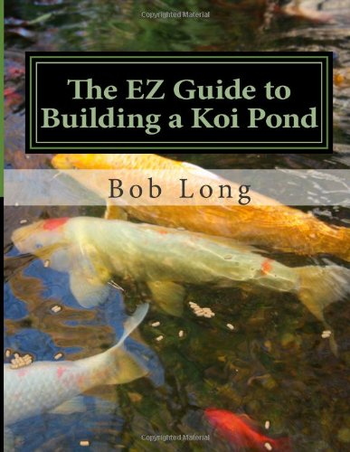 The ez guide to building a koi pond welcome to the for World of koi