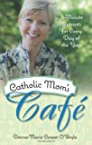 img - for Catholic Mom's Cafe: 5-Minute Retreats for Every Day of the Year book / textbook / text book