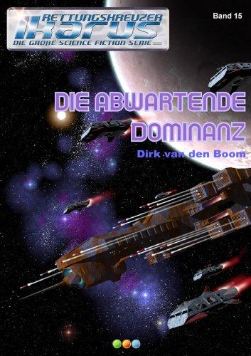 Die Abwartende Dominanz - Band 15 (Rettungskreuzer Ikarus) (German Edition)