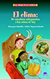 img - for El clima/ The Weather: De nuestros antepasados a los ninos de hoy/ From Our Ancestors to Today's Children (El Juego De La Ciencia/ the Science Game) (Spanish Edition) book / textbook / text book