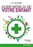 echange, troc Marc Sznajder - Guide médical de votre enfant