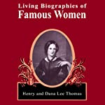 Living Biographies of Famous Women | Henry Thomas,Dana Lee Thomas