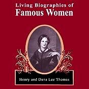 Living Biographies of Famous Women | [Henry Thomas, Dana Lee Thomas]