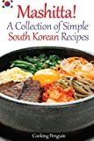 Mashitta! A Collection of Simple South Korean Recipes (Black & White)