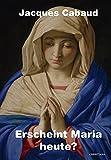 Erscheint Maria heute?