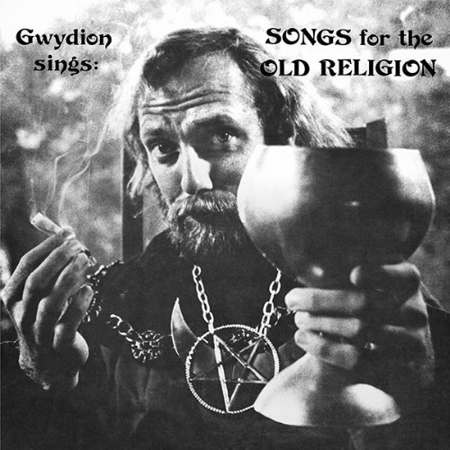 Sings Songs For The Old Religion by Gwydion (0100-01-01)